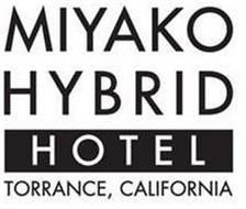 MIYAKO HYBRID HOTEL TORRANCE, CALIFORNIA