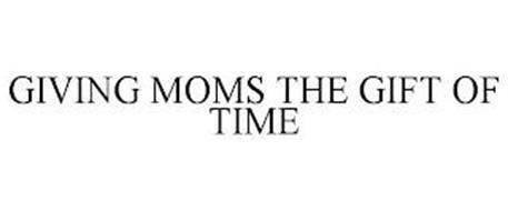 GIVING MOMS THE GIFT OF TIME
