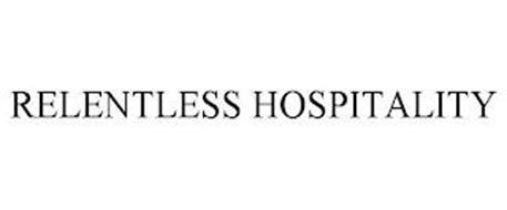 RELENTLESS HOSPITALITY