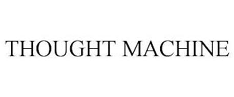THOUGHT MACHINE