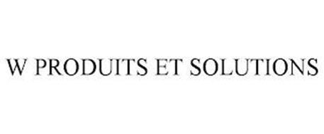 W PRODUITS ET SOLUTIONS