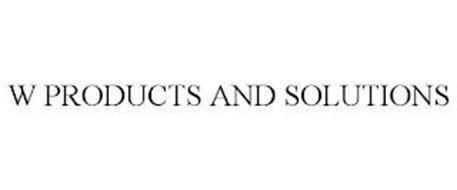 W PRODUCTS AND SOLUTIONS