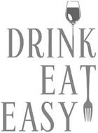 DRINK EAT EASY