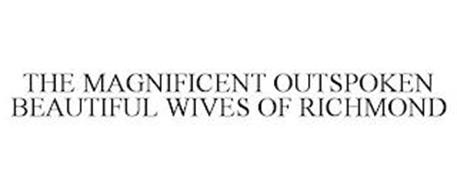 THE MAGNIFICENT OUTSPOKEN BEAUTIFUL WIVES OF RICHMOND