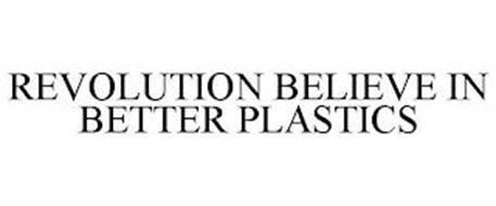 REVOLUTION BELIEVE IN BETTER PLASTICS