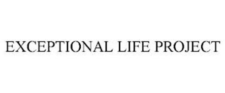 EXCEPTIONAL LIFE PROJECT