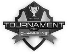 A ACTIVATE TOURNAMENT OF CHAMPIONS