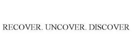RECOVER. UNCOVER. DISCOVER