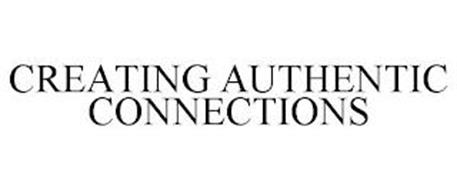 CREATING AUTHENTIC CONNECTIONS