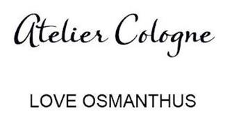 ATELIER COLOGNE LOVE OSMANTHUS