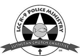 LCC K-9 POLICE MINISTRY LUTHERAN CHURCH CHARITIES