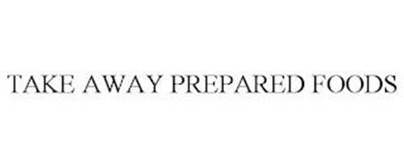TAKE AWAY PREPARED FOODS