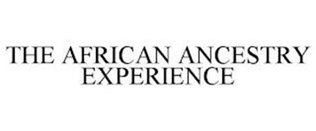 THE AFRICAN ANCESTRY EXPERIENCE