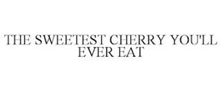THE SWEETEST CHERRY YOU'LL EVER EAT