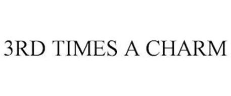 3RD TIMES A CHARM
