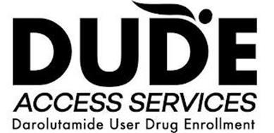 DUDE ACCESS SERVICES DAROLUTAMIDE USER DRUG ENROLLMENT