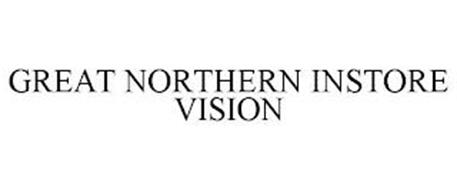 GREAT NORTHERN INSTORE VISION