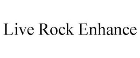 LIVE ROCK ENHANCE