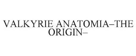 VALKYRIE ANATOMIA-THE ORIGIN-