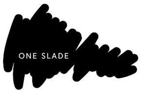 ONE SLADE
