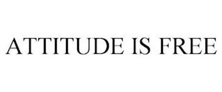 ATTITUDE IS FREE
