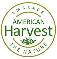 AMERICAN HARVEST EMBRACE THE NATURE