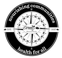 NOURISHING COMMUNITIES HEALTH FOR ALL GREEN'S NATURAL FOODS EST. 2017 N S
