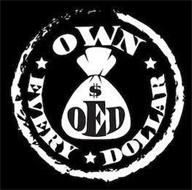OED OWN EVERY DOLLAR