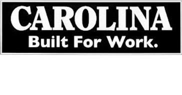 CAROLINA BUILT FOR WORK.