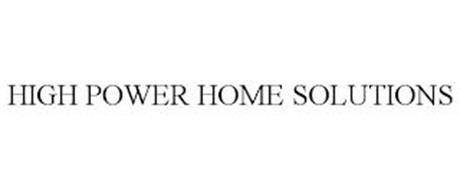 HIGH POWER HOME SOLUTIONS