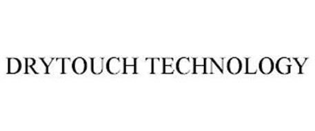 DRYTOUCH TECHNOLOGY