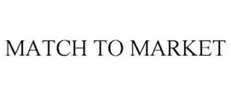 MATCH TO MARKET