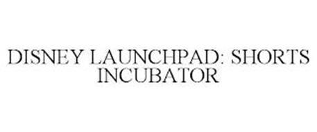 DISNEY LAUNCHPAD: SHORTS INCUBATOR