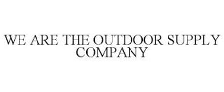 WE ARE THE OUTDOOR SUPPLY COMPANY