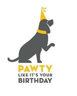 PAWTY LIKE IT'S YOUR BIRTHDAY