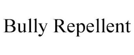 BULLY REPELLENT