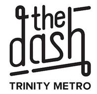 THE DASH TRINITY METRO