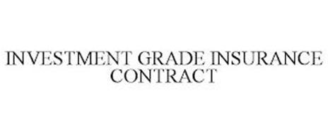 INVESTMENT GRADE INSURANCE CONTRACT