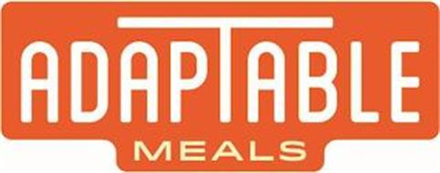 ADAPTABLE MEALS