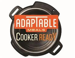 ADAPTABLE MEALS COOKER READY