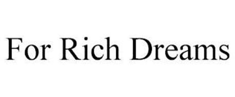 FOR RICH DREAMS