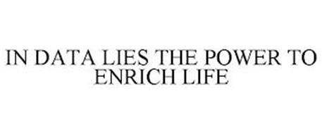 IN DATA LIES THE POWER TO ENRICH LIFE