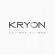 KRYON BE YOUR FUTURE