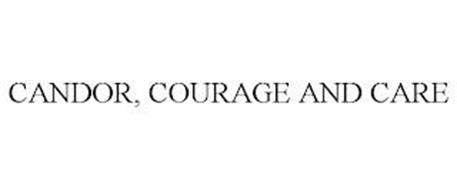 CANDOR, COURAGE AND CARE