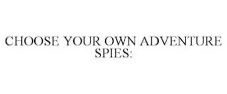 CHOOSE YOUR OWN ADVENTURE SPIES: