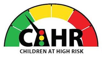 CAHR CHILDREN AT HIGH RISK