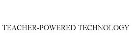 TEACHER-POWERED TECHNOLOGY