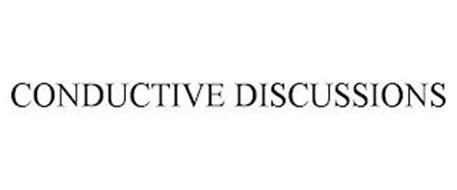 CONDUCTIVE DISCUSSIONS