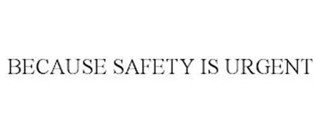 BECAUSE SAFETY IS URGENT