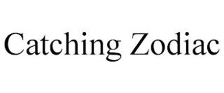 CATCHING ZODIAC